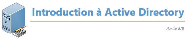 Introduction à Active Directory – Partie 3/8