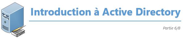 Introduction à Active Directory – Partie 6/8