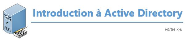 Introduction à Active Directory – Partie 7/8