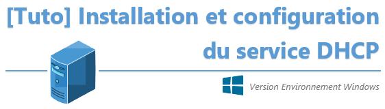 [Tuto] Installation et Configuration du service DHCP sous Windows