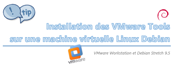 [Tips] Installation des VMware Tools sous Debian