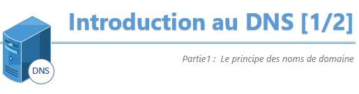 Introduction au DNS [1/2] : Le principe des noms de domaine