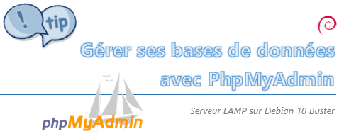[Tips] Utiliser PhpMyAdmin pour gérer ses bases de données