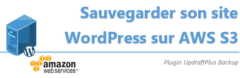 [Tuto] Sauvegarder son site WordPress sur Amazon Web Services S3