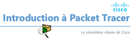 Introduction au logiciel Cisco Packet Tracer