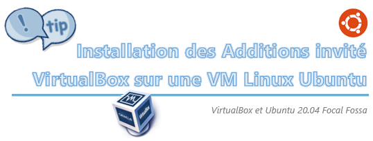 [Tips] Installation des Additions Invité VirtualBox sous Ubuntu