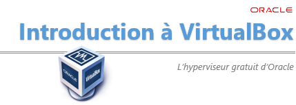 Introduction au logiciel VirtualBox