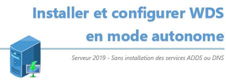 [Tuto] Installation d'un serveur de déploiement WDS sans Active Directory