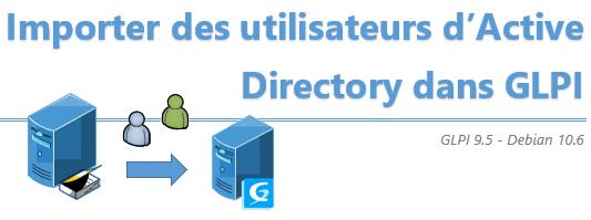 [Tuto] Importer des utilisateurs d'Active Directory dans GLPI