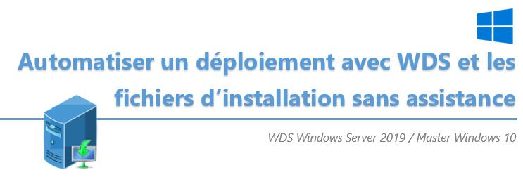 [Tuto] Automatiser le déploiement d'un OS Windows avec des fichiers de réponses sur WDS
